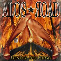 Alos Road, Dentro del Fuego